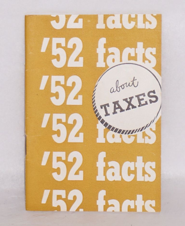 '52 facts on taxes. Congress of Industrial Organizations. Political Action Committee.