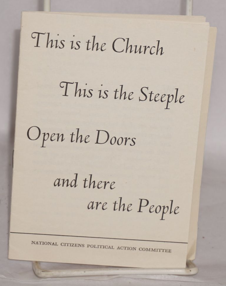 This is the church, this is the steeple, open the doors and there are the people. National Citizens Political Action Committee.