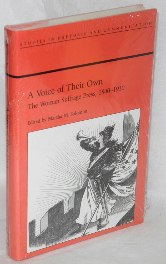 A Voice Of Their Own: The Woman Suffrage Press, 1840-1910. Martha M. Solomon.