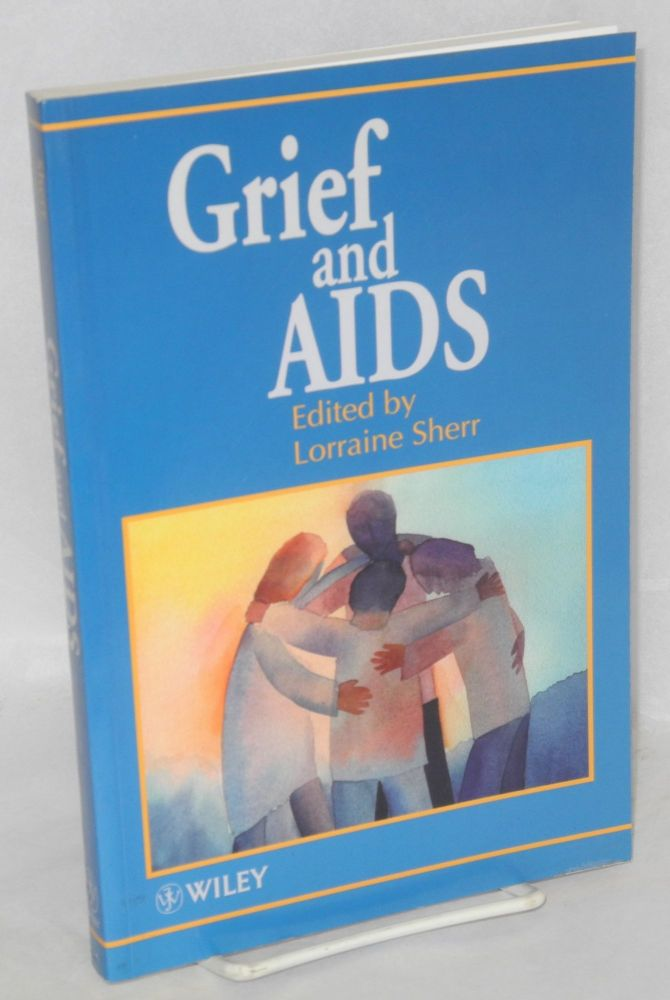 Grief and AIDS. Lorraine Sherr, ed.