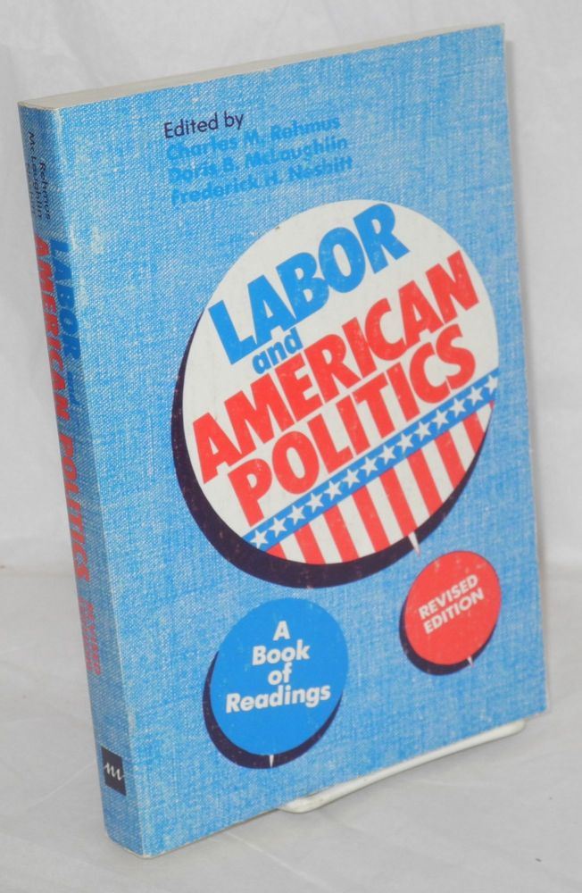 Labor and American Politics: A Book of Readings. Charles M. Rehmus, , eds.