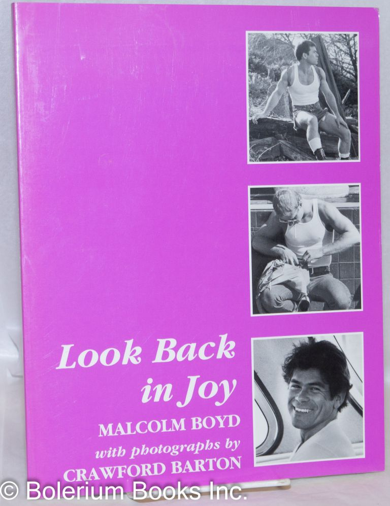 Look back in joy; a celebration of gay lovers. Malcolm Boyd, , Crawford Barton.