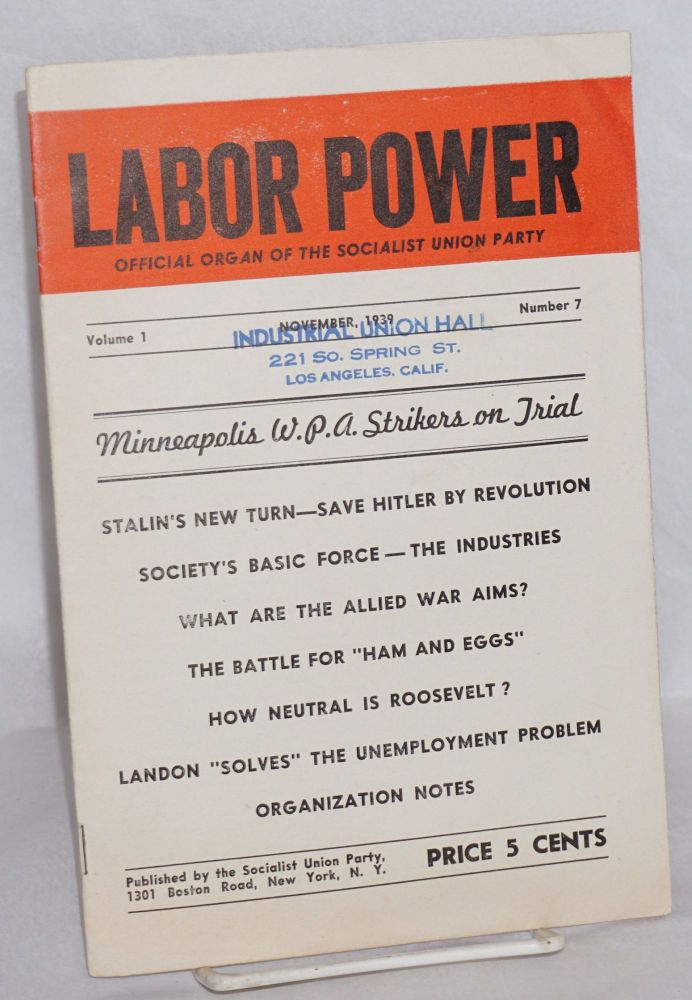 Labor power, official organ of the Socialist Union Party. Vol. 1 no. 7 (November, 1939). Socialist Union Party.