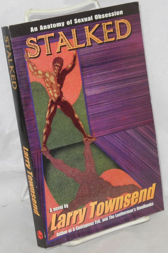 Stalked; an anatomy of sexual obsession. Larry Townsend, Bud Bernhardt.