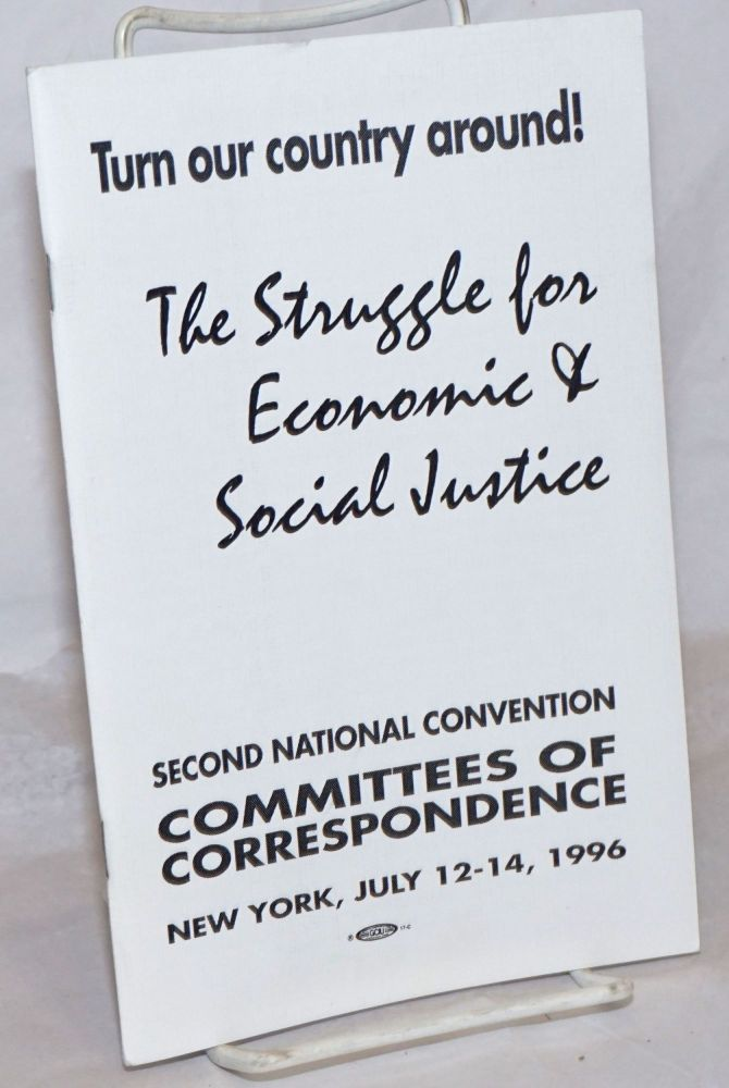Turn our country around! The struggle for economic and social justice. Committees of Correspondence.