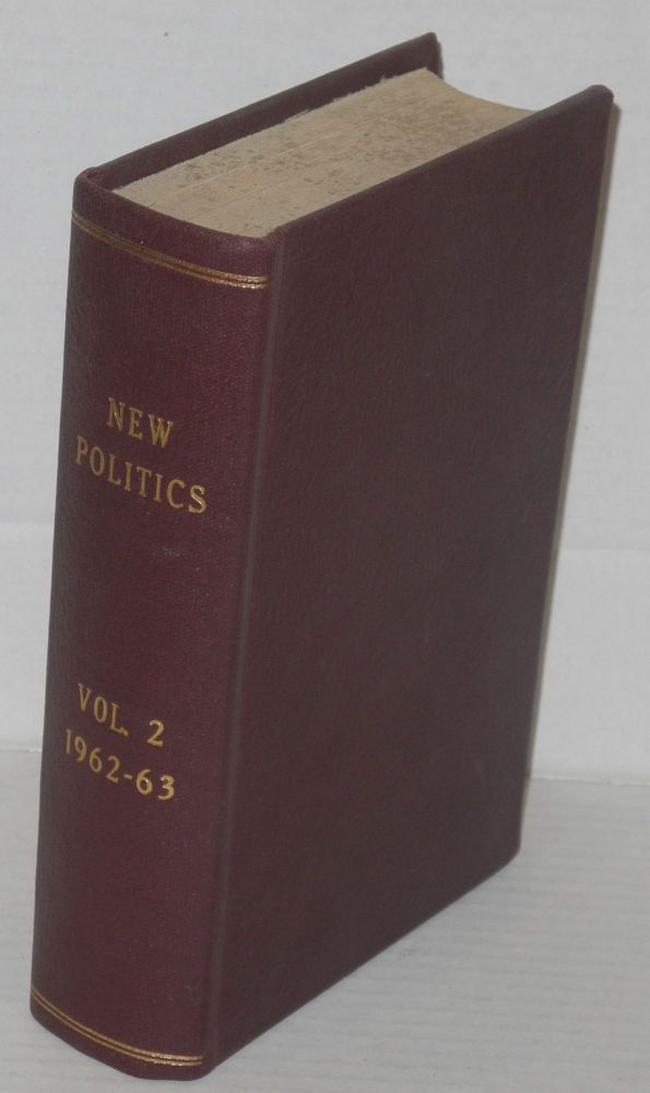 New politics; a journal of socialist thought. Vol. 2, No. 1-4 (Winter 1963 - Fall 1963). Julius Jacobson, ed.