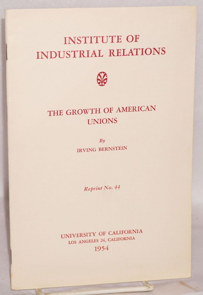 The growth of American unions. Irving Bernstein.