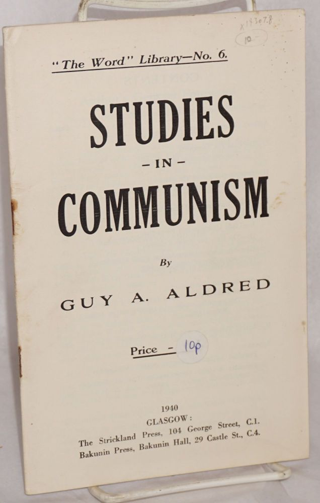 Studies in Communism. Guy A. Aldred.