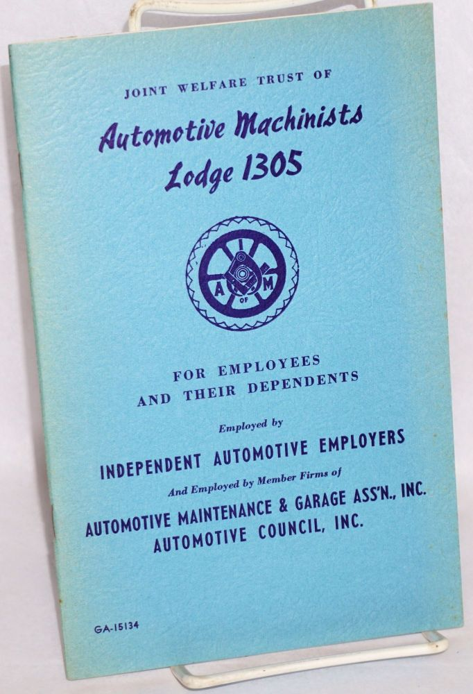 Joint welfare trust of Automotive Machinists Lodge 1305 for employees and their dependents, employed by independent automotive employers and employed by member firms of Automotive Maintenance and Garage Ass'n, Inc., Automotive Council, Inc. Harry H. Grossman.