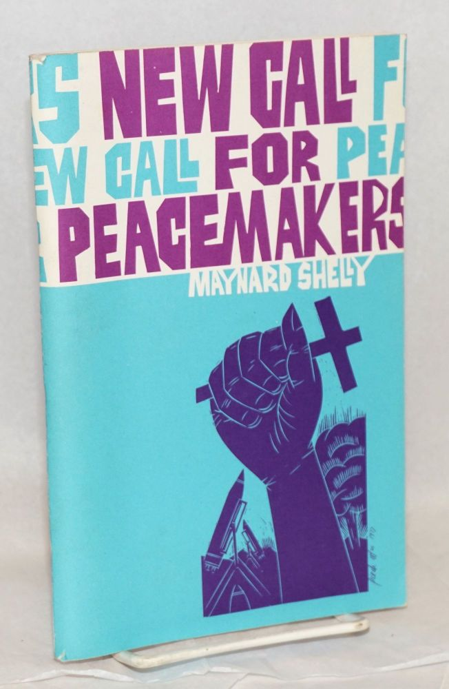 New call for peacemakers: a new call to peacemaking study guide. Maynard Shelly.