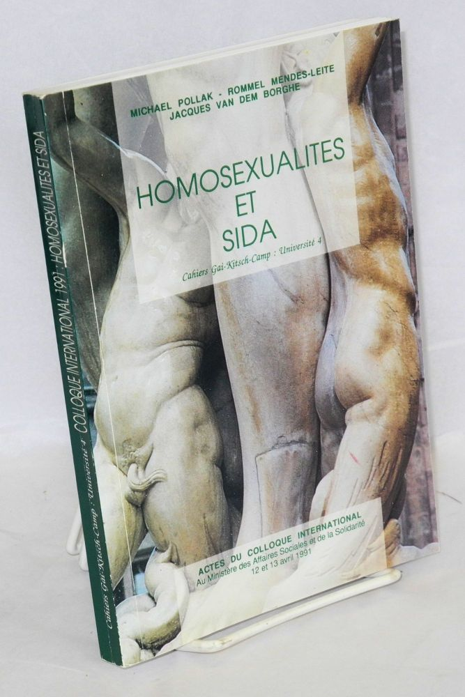 Homosexualites et le sida; actes du Colloque International, 12 et 13 Avril 1991. Michael Pollak, eds, et. al.