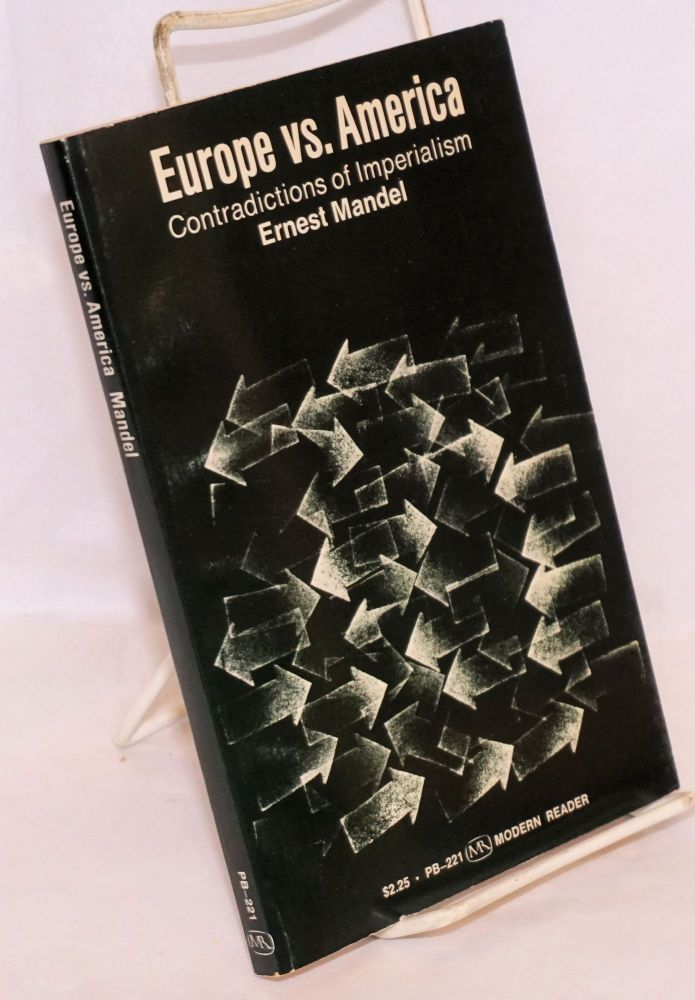Europe vs. America; contradictions of imperialism. Ernest Mandel.