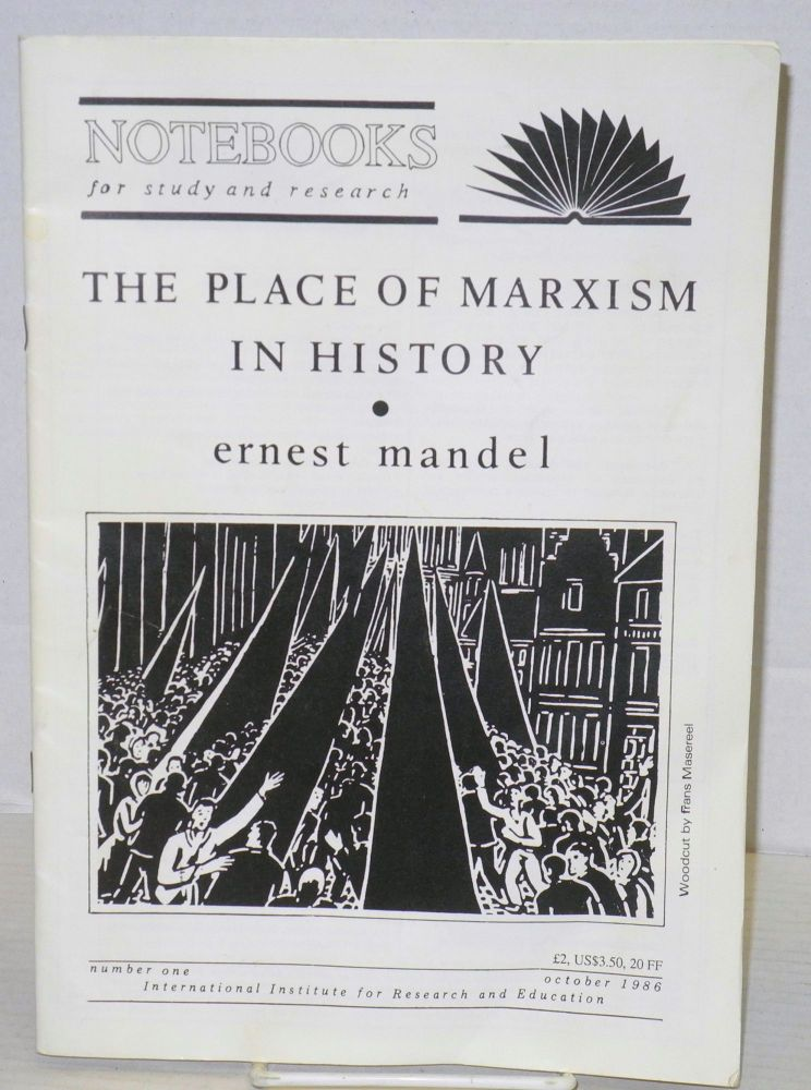 The place of Marxism in history: Notebooks for study and research, no. 1 (October, 1986). Ernest Mandel.
