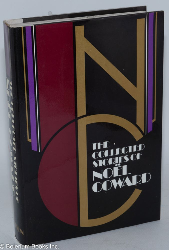 The collected stories of Noel Coward. Noel Coward.