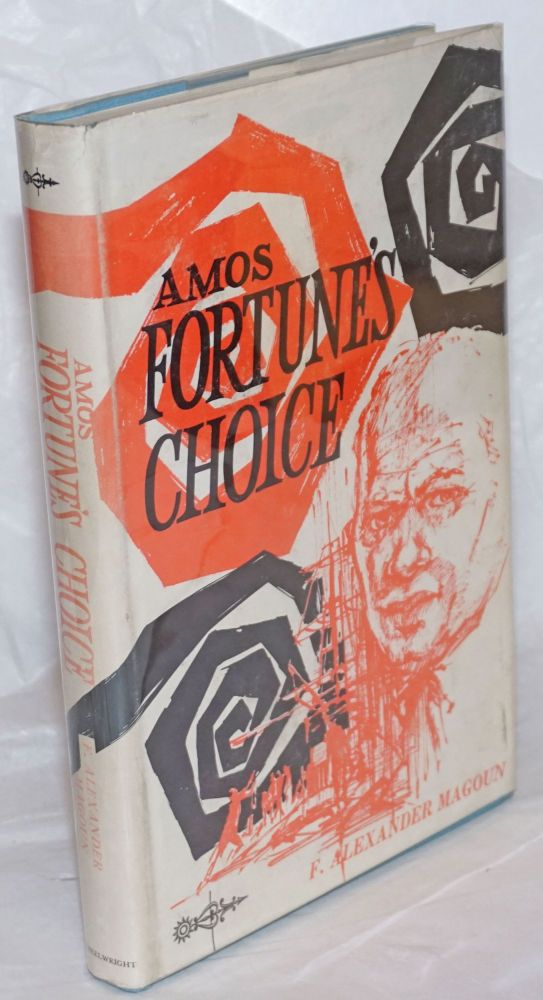 Amos Fortune's choice; the story of a Negro slave's struggle for self-fulfillment. Photographs by the author. F. Alexander Magoun.