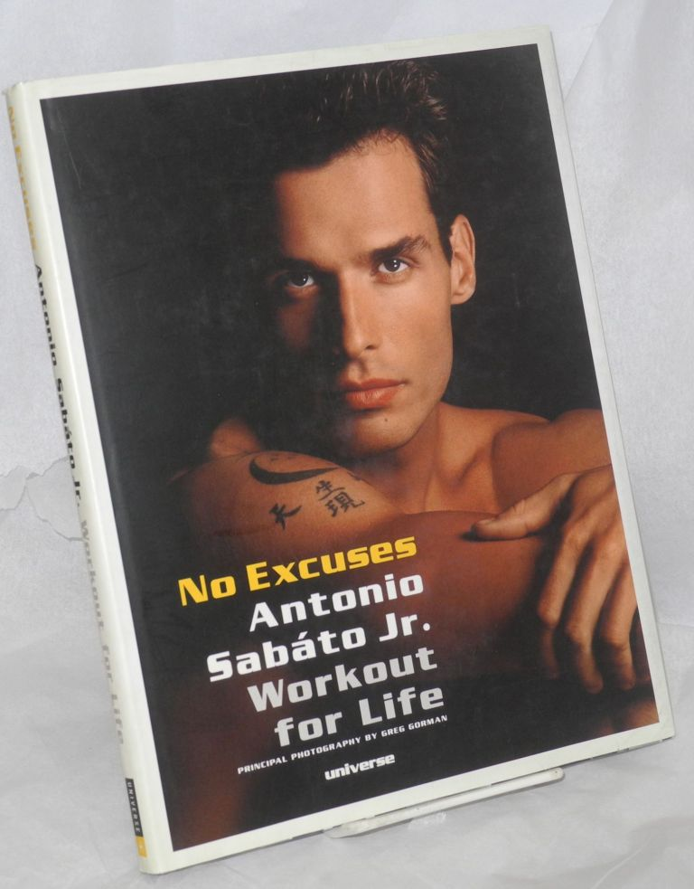 No excuses, workout for life; principal photography by Greg Gorman, additional photography by Brian To, with text contributions by Greg Freitas. Antonio Jr Sabáto.