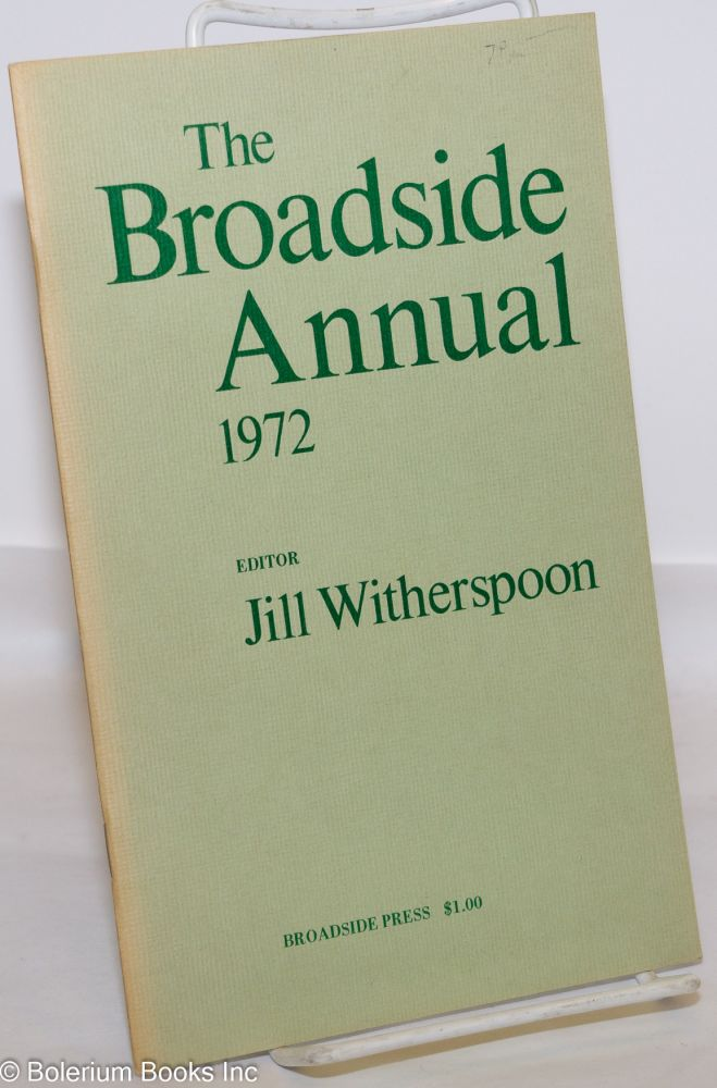 The Broadside annual, 1972, introducing new black poets. Jill Witherspoon, , Jon Randall, William Thigpen, Alvin Aubert.