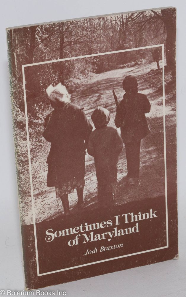 Sometimes I think of Maryland. Jodi Braxton, Gwendolyn Brooks introduction.