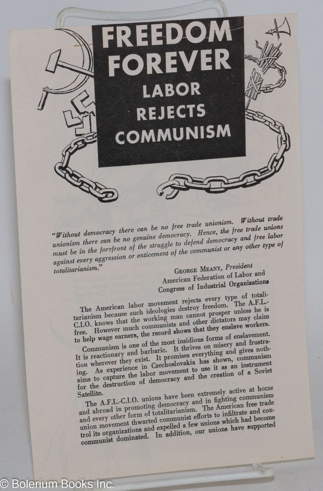 Freedom forever: Labor rejects Communism. American Federation of Labor, Congress of Industrial Organizations.