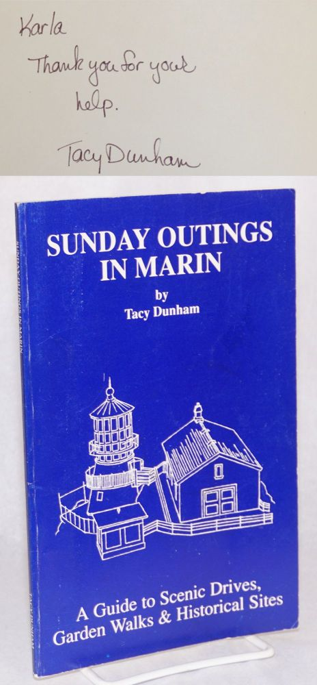 Sunday outings in Marin; a guide to scenic drives, garden walks and historical sites. Tacy Dunham, Troy Dunham.
