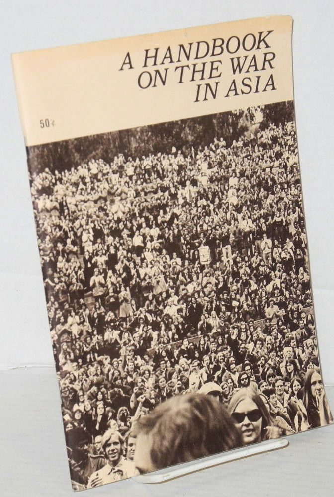 A handbook on the war in Asia. faculty Students, , University of California staff, Berkeley.