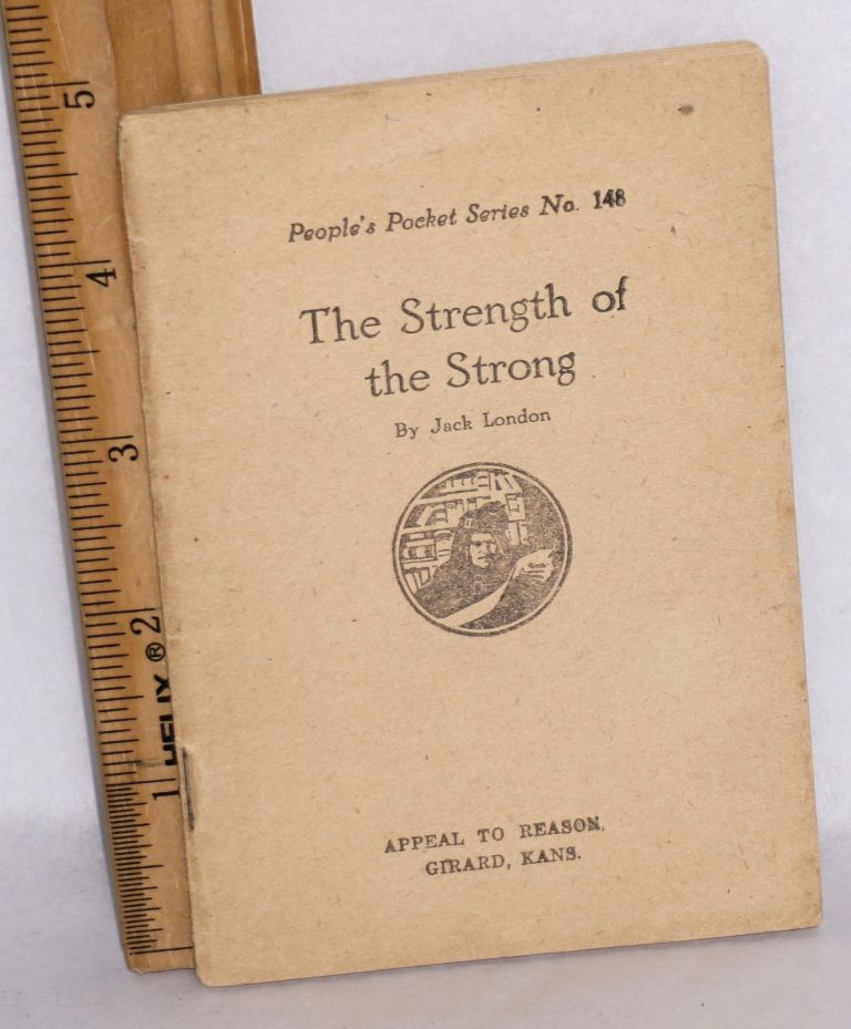 The strength of the strong. Jack London.