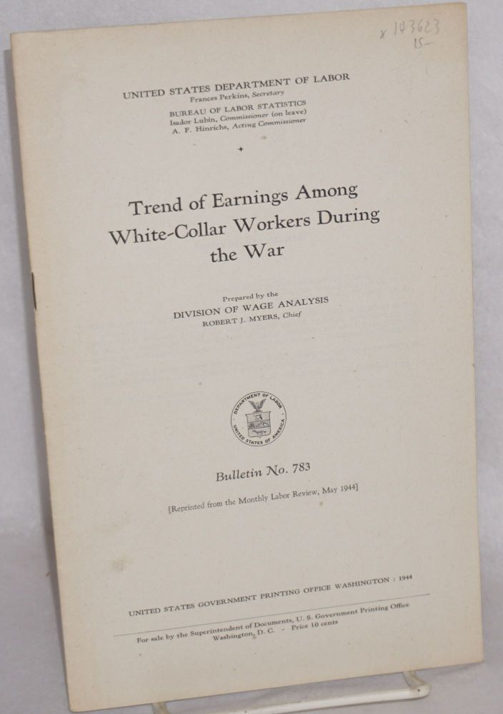 Trend of earnings among white-collar workers during the war. Margaret L. Plunkett.