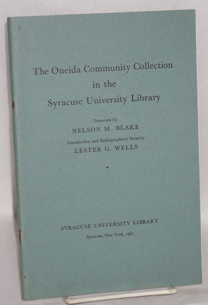 The Oneida Community Collection in the Syracuse University Library. Nelson M. Blake, Lester G. Wells.
