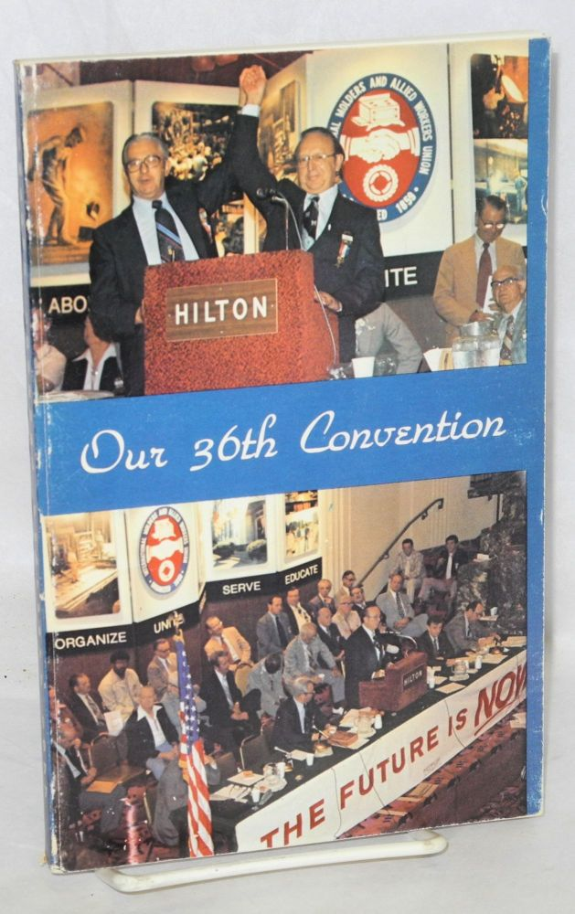 Our 36th convention. International Molders, Allied Workers' Union.