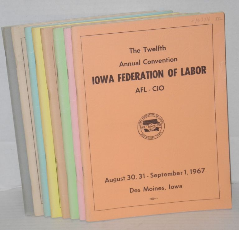 [Eight different annual convention reports]. Iowa State Federation of Labor.
