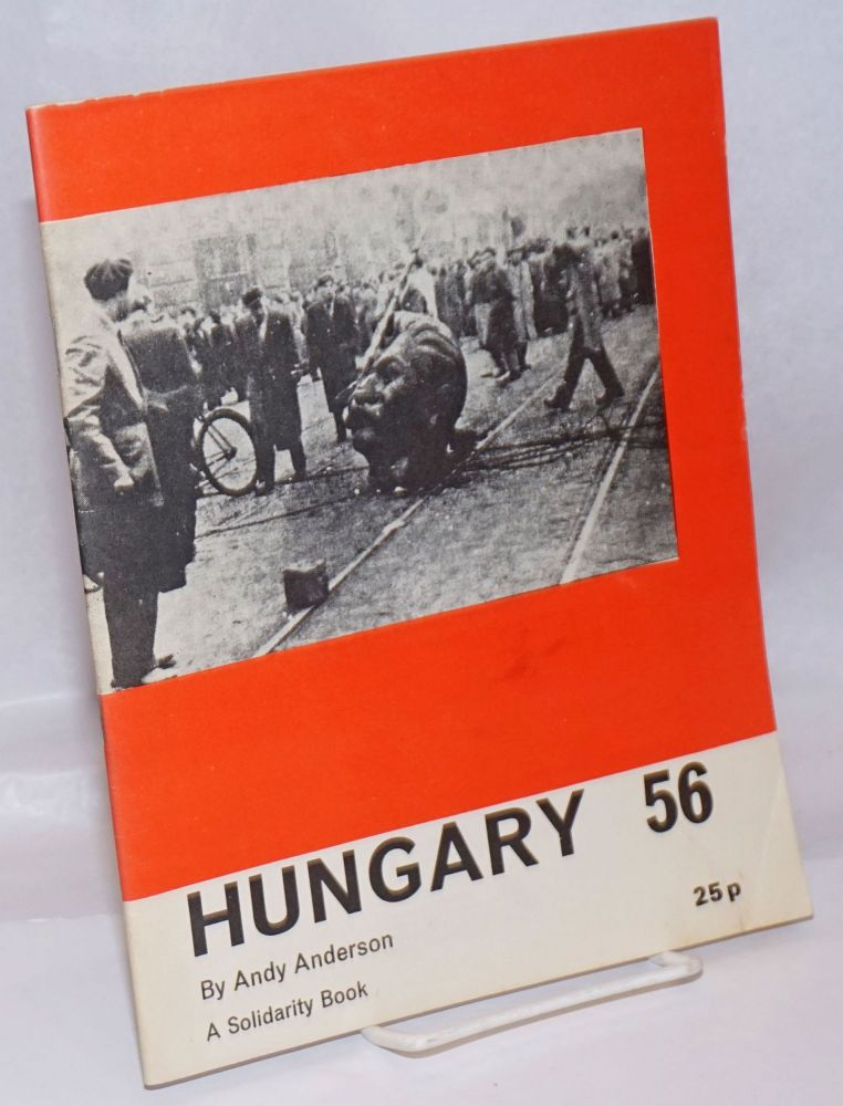 Hungary '56. Andy Anderson.