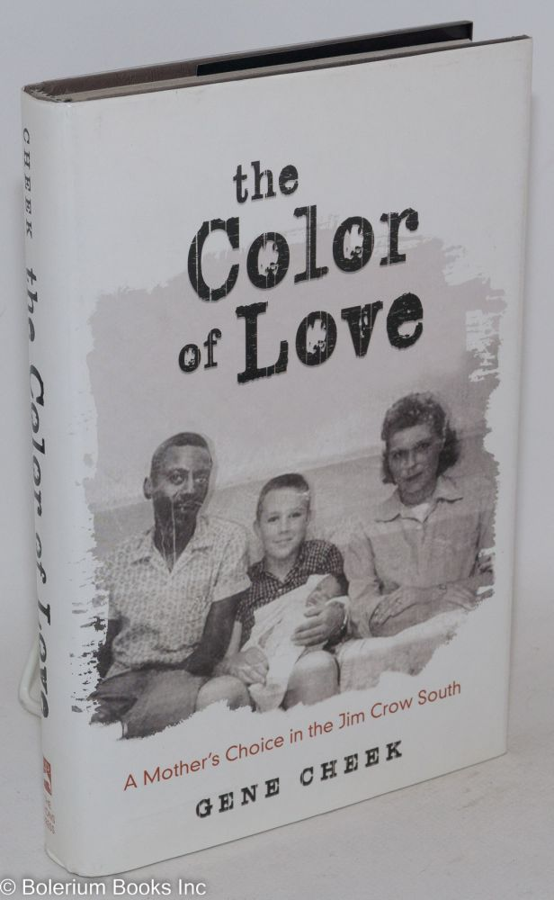 The color of love; a mother's choice in the Jim Crow south. Gene Cheek.