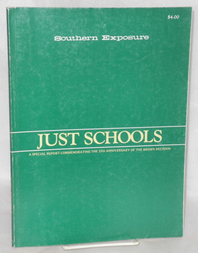 Just schools: a special report commemorating the 25th anniversary of the Brown decision. Southern Exposure, Vol. VII, no. 2