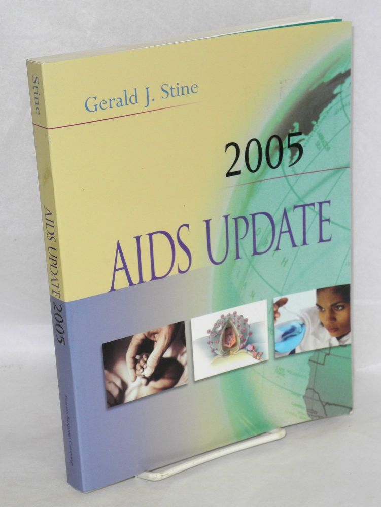 AIDS update 2005; an annual overview of Acquired Immune Deficiency Syndrome. Gerald J. Stine.