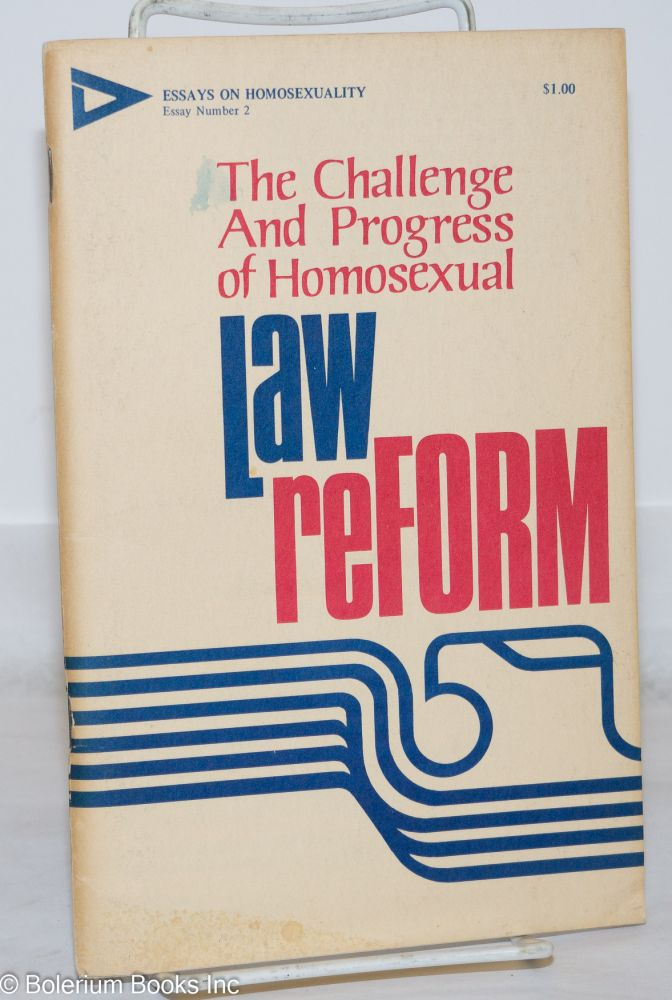 The challenge and progress of homosexual law reform. Society for Individual Rights Daughters of Bilitis, Tavern Guild of San Francisco.