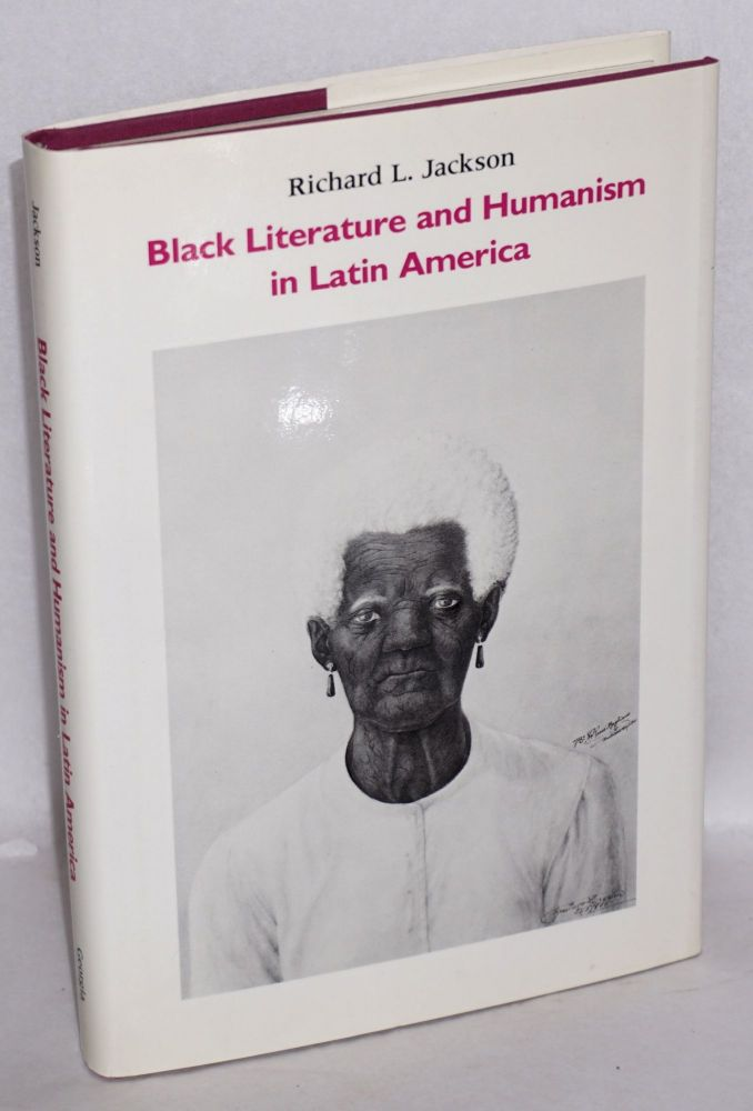 Black literature and humanism in Latin America. Richard L. Jackson.