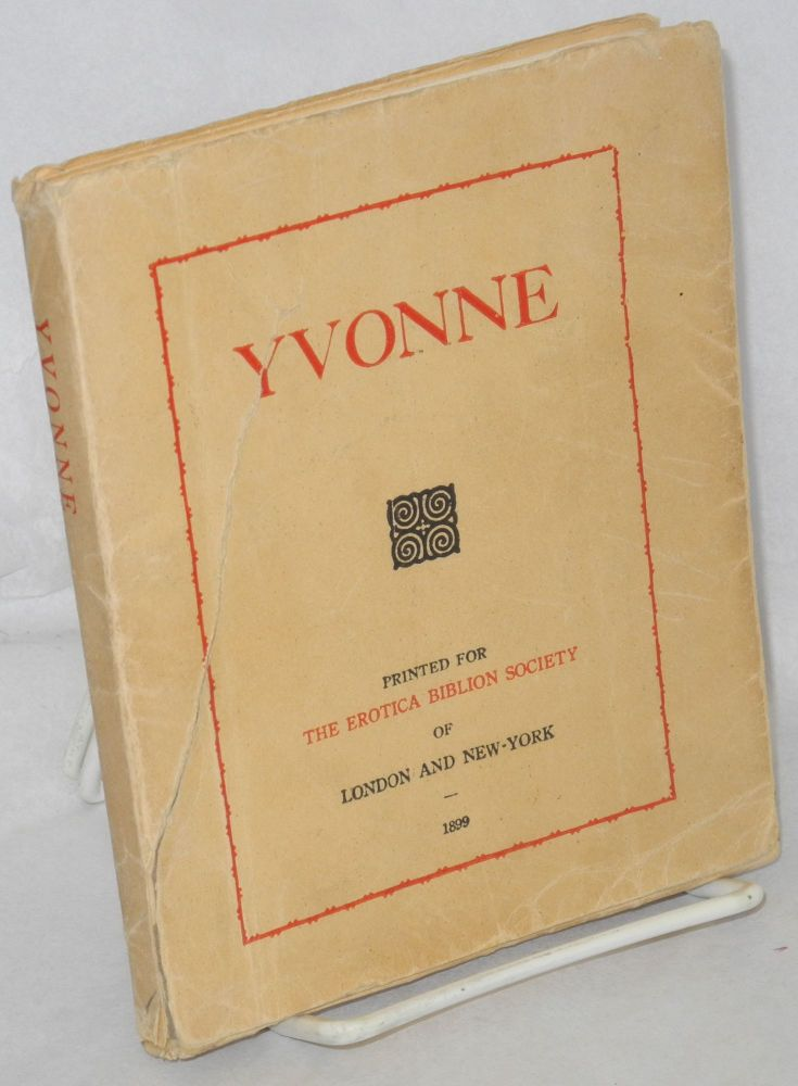 Yvonne; or the adventures and intrigues of a French governess with her pupils. A real tale translated from the French by Mary Suckit