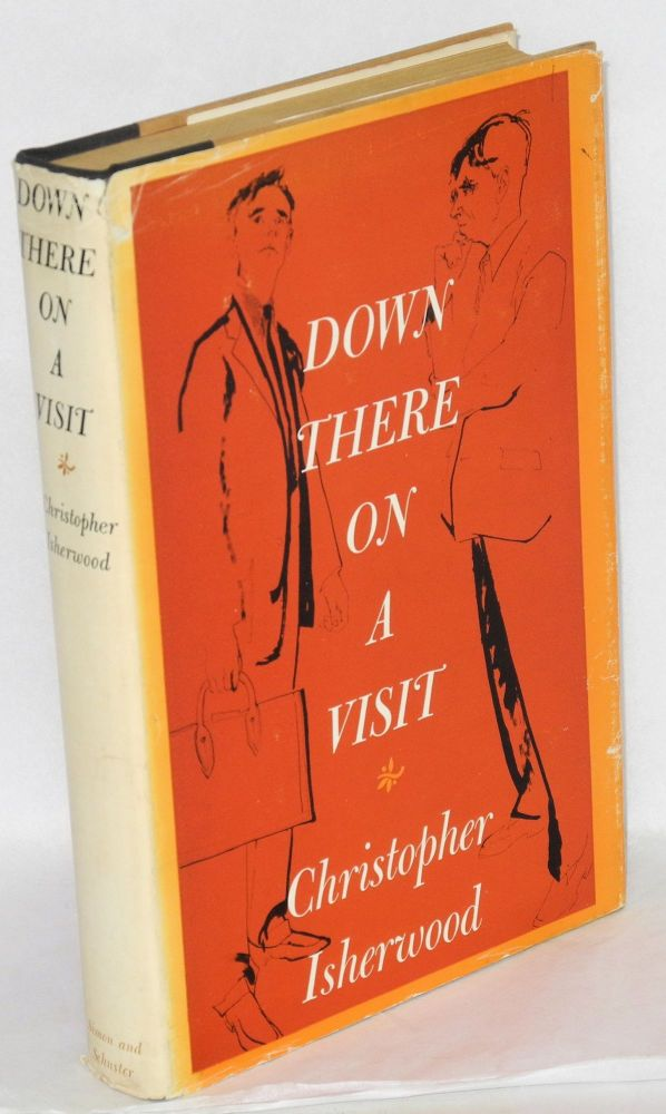 Down there on a visit. Christopher Isherwood.