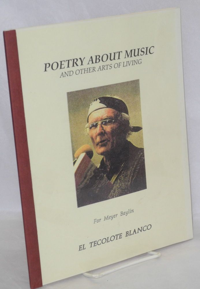 Poetry about music and other arts of living. For Meyer Baylin. Bob Randolph.
