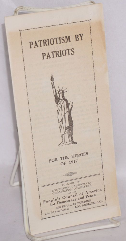 Patriotism by patriots, for the heroes of 1917. People's Council of America for Democracy and Peace.