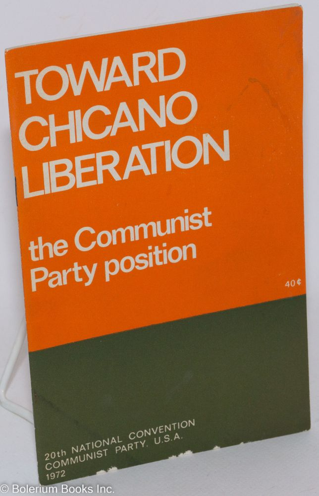 Toward Chicano liberation; the Communist Party position. U. S. A. Communist Party.