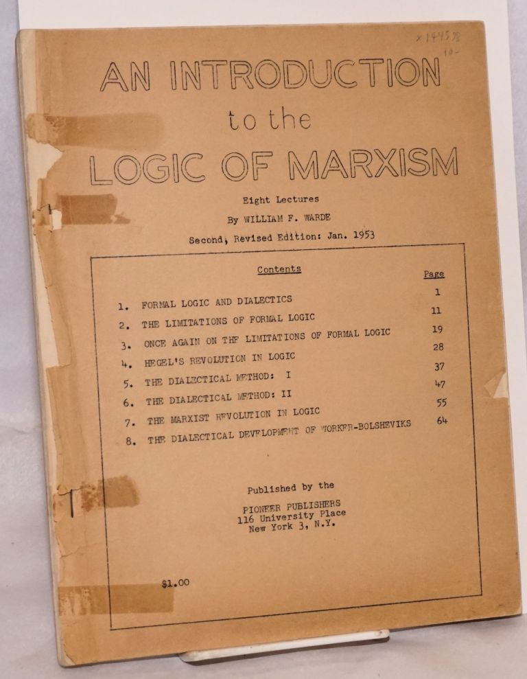 An introduction to the logic of Marxism: Eight lectures. George Novack, as William F. Warde.