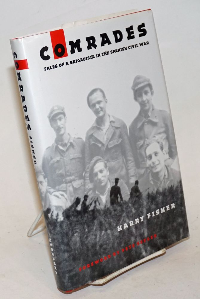 Comrades; tales of a brigadista in the Spanish Civil War. Harry Fisher.