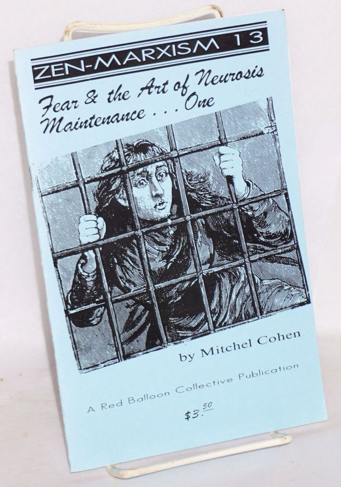 Fear and the art of neurosis maintenance... One. Mitchel Cohen.