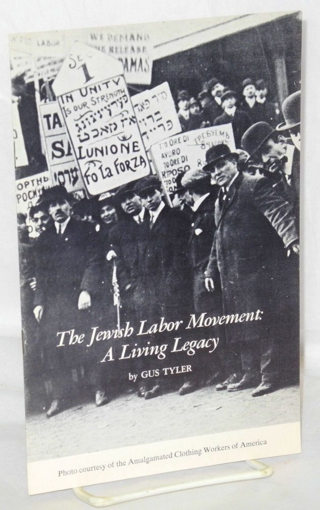 The Jewish labor movement: a living legacy. Gus Tyler.