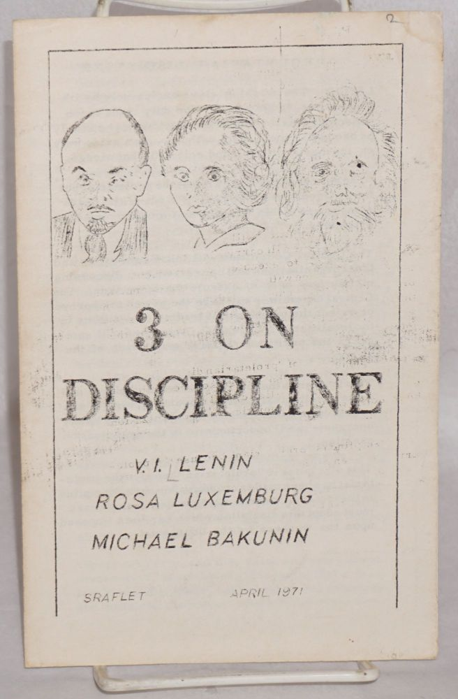 Three on discipline. V. I. Lenin, Rosa Luxemburg, Michael Bakunin.