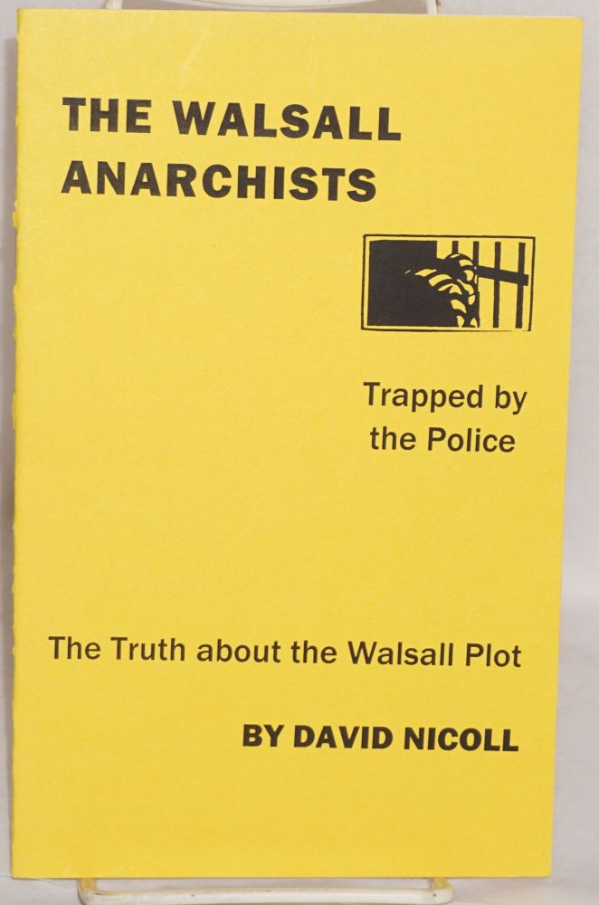 The Walsall Anarchists. David Nicoll.