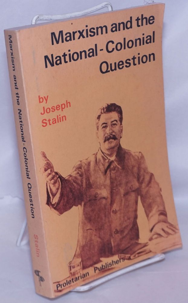 Marxism and the national - colonial question. Joseph Stalin.
