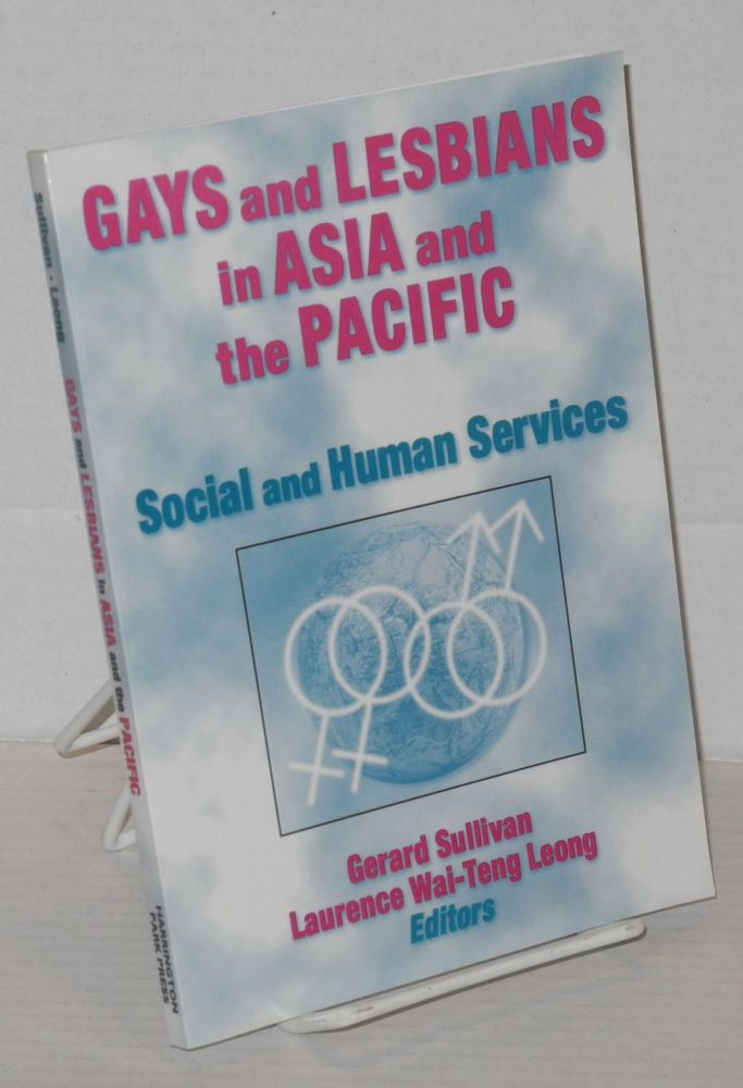 Gays and lesbians in Asia: and the Pacific; social and human services. Gerard Sullivan, Laurence Wai-Teng Leong.