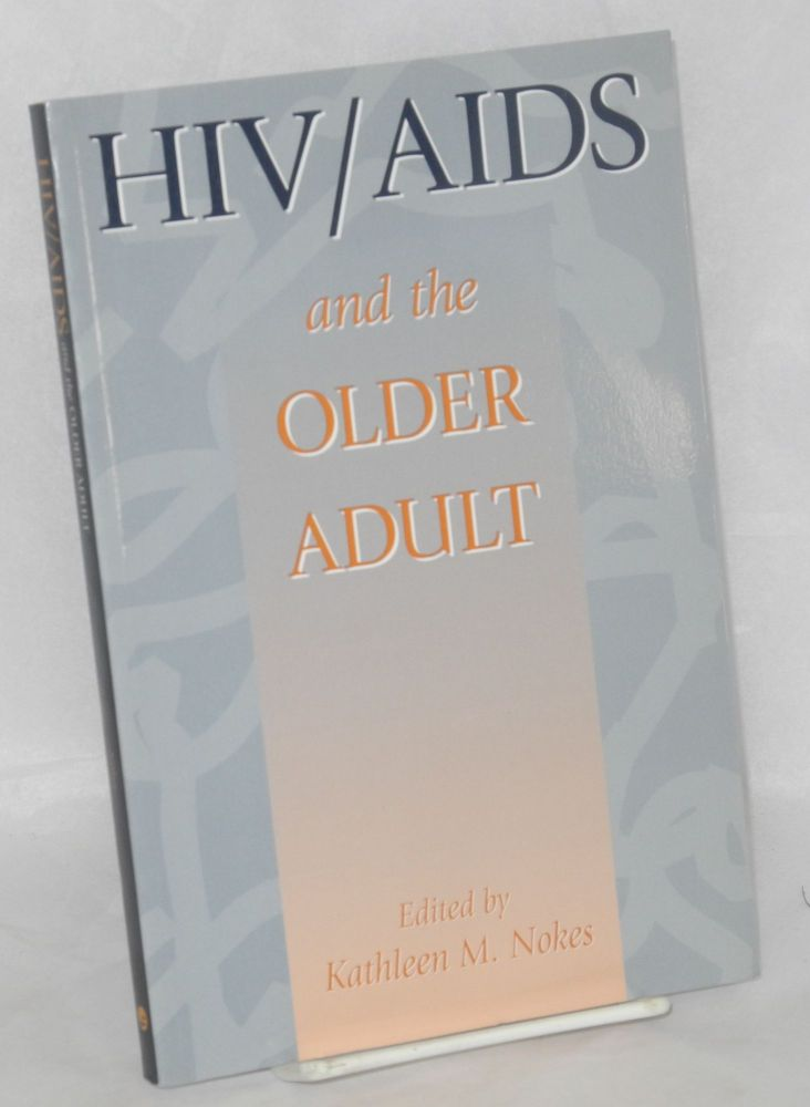 HIV/AIDS and the older adult. Kathlenn M. Nokes.